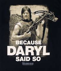 because-daryl-said-so